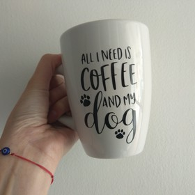 Taza All I Need Is Coffee And My Dog